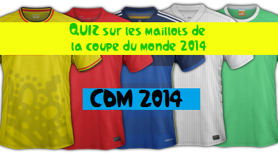 Quiz maillots de football - Jeux de foot coupe du monde 2014 ...