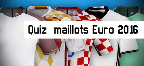 Quiz maillots de foot Euro 2016