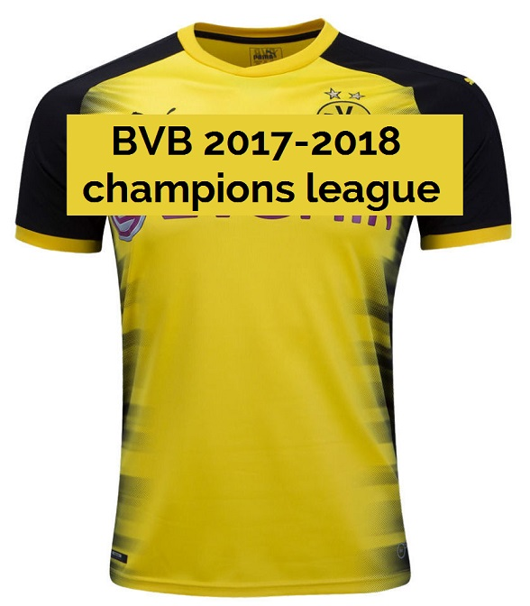 Borussia Dortmund 2018 maillot ligue des champions 17 18