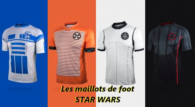 les maillots de foot Star Wars