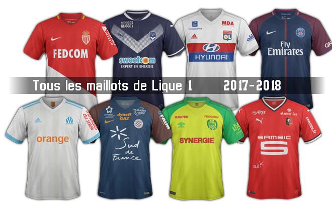 les maillots de Ligue 1 saison 2017 2018